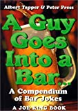 Guy Goes into a Bar, Albert Tapper and Peter Press Staff, 156731418X
