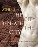 Athens: The City Beneath the City: Antiquities from the Metropolitan Railway Excavations