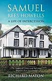 Samuel Rees Howells, a Life of Intercession: The Legacy of Hidden Intercessor