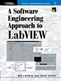 A Software Engineering Approach to LabVIEW (Virtual Instrumentation Series)