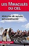 Les Miraculés du ciel : Histoires de survies extraordinaires par Otelli
