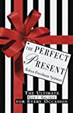 The Perfect Present, Robyn Freedman Spizman, 0609601318