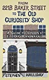 img - for From 221B Baker Street to the Old Curiosity Shop: A Guide to London s Literary Landmarks book / textbook / text book