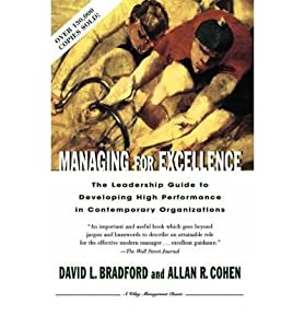 By David L. Bradford Managing for Excellence: The Guide to Developing High Performance in Contemporary Organizations [Paperback]