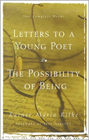 Letters to a Young Poet The Possibility of Being Rainer Maria