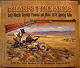 img - for Sharps Firearms: Metallic Cartridge Firearms and Model 1874 Sporting Rifles book / textbook / text book