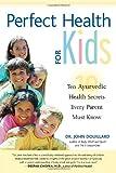 Perfect Health for Kids, John Douillard, 1556434774