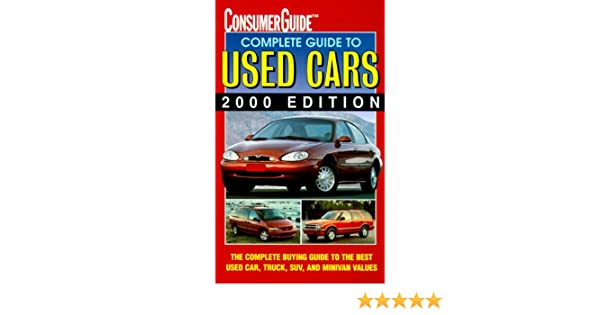 complete guide to used cars consumer guide complete guide to used rh amazon com Consumer Guide Appliances Consumer Guide Cars 2013