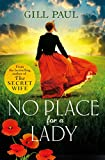 No Place For A Lady: A sweeping wartime romance full of courage and passion