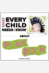 What Every Child Needs To Know About Punk Rock by Snyder, R. Bradley, Engelsgjerd, Marc (2014) Board book Board book