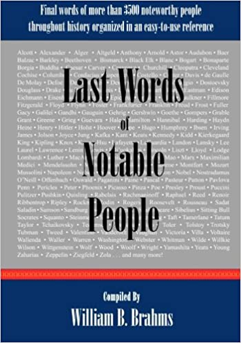 Last Words of Notable People: Final Words of More than 3500