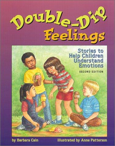 Double-Dip Feelings: Stories to Help Children Understand Emotions