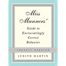Miss Manners' Guide to Excruciatingly Correct Behavior (Freshly Updated) (English Edition)