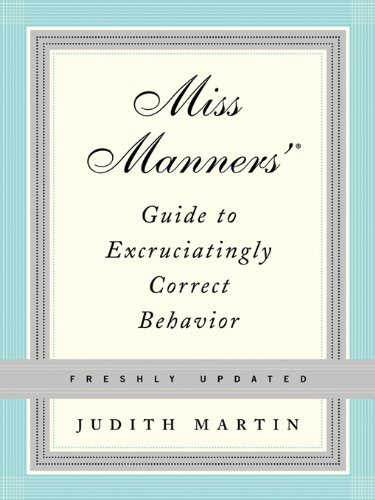 Miss Manners' Guide to Excruciatingly Correct Behavior (Freshly Updated) cover