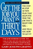 Get the Job You Want in Thirty Days, Gary J. Grappo, 0425160610