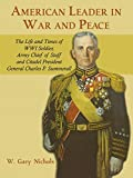 img - for American Leader in War and Peace: The Life and Times of WWI Soldier, Army Chief of Staff, and Citadel President General Charles P. Summerall book / textbook / text book