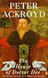 Front cover for the book The House of Doctor Dee by Peter Ackroyd
