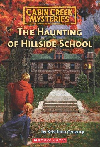 By Kristiana Gregory The Haunting of Hillside School (Cabin Creek Mysteries) (Dgs) [Mass Market Paperback]
