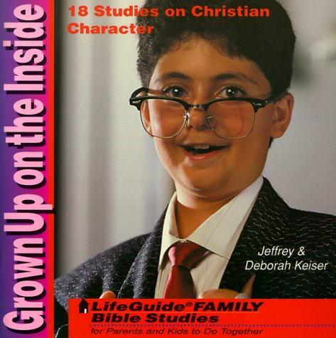 Grown Up on the Inside (Lifeguide Family Bible Studies