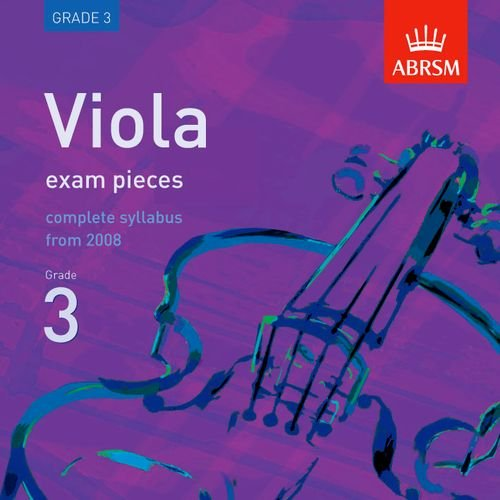Viola Exam Pieces 2008 CD, ABRSM Grade 3 2008: The Complete Syllabus Starting 2008 (ABRSM Exam Pieces) PDF