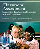 Classroom Assessment, Catherine S. . Taylor and Susan Nolen, 0130974277
