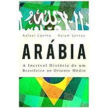 Arábia: A Incrível História De Um Brasileiro no Oriente Médio [ebook] (Portuguese Edition)