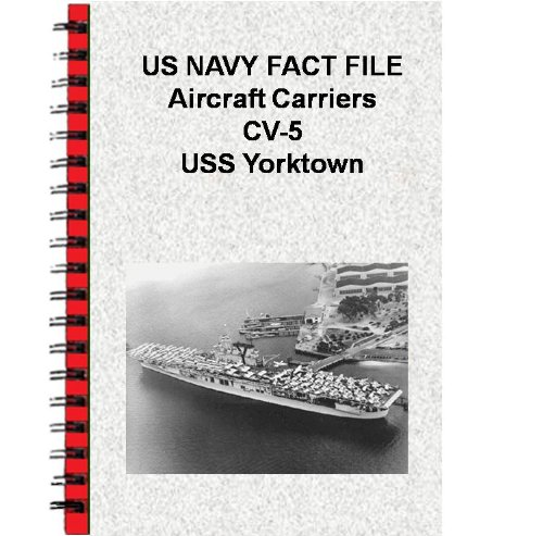 US NAVY FACT FILE Aircraft Carriers CV-5 USS Yorktown