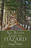 All Roads Lead to Hazard, Marge Fulton, 1606726617