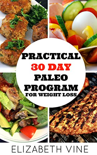 Book: Practical 30 Day Paleo Program For Weight Loss by Elizabeth Vine