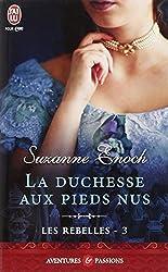 Les Rebelles, Tome 3 : La duchesse aux pieds nus