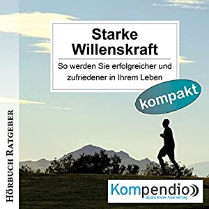 Starke Willenskraft Hörbuch