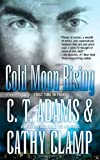 Cold Moon Rising, C. T. Adams and Cathy Clamp, 0765359642