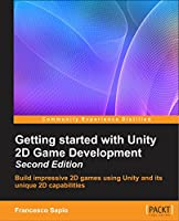 Getting started with Unity 2D Game Development, 2nd Edition Front Cover