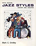 Jazz Styles : History and Analysis, Gridley, Mark, 0131022458