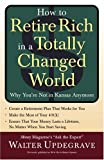 How to Retire Rich in a Totally Changed World, Walter Updegrave, 1400047900