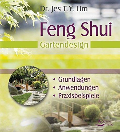Feng Shui - Gartendesign: Grundlagen, Anwendungen, Praxisbeispiele Taschenbuch – 11. April 2012 Jes T. Y. Lim Schirner Verlag 384341047X Garten / Pflanzen / Natur