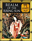 img - for Realm of the Rising Sun: Japanese Myth (Myth and Mankind) book / textbook / text book