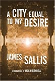 A City Equal to My Desire, James Sallis, 193099768X