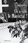 On a volé le Maréchal ! par Jean-Yves Le Naour