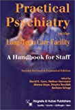 Practical Psychiatry in the Long-Term Care Facility : A Handbook for Staff, , 0889372225