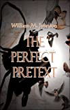 The Perfect Pretext, William Johnson, 141378500X