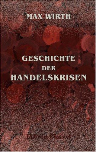 Geschichte der Handelskrisen (German Edition) PDF