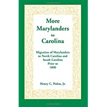 More Marylanders to Carolina: Migration of Marylanders to North Carolina and South Carolina Prior to 1800