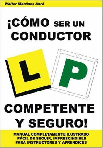 !Como Ser Un Conductor Competente Y Seguro! (Spanish Edition) [Walter Martinez Anro] (Tapa Blanda)