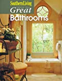 img - for Ideas for Great Bathrooms (Southern Living) book / textbook / text book