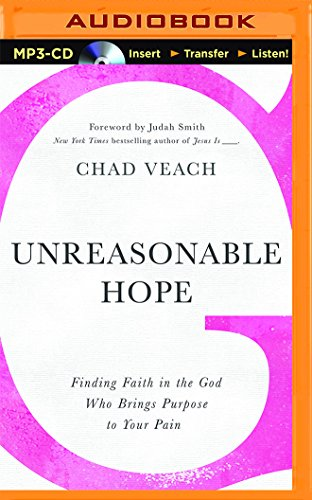 Download Unreasonable Hope: Finding Faith in the God Who Brings Purpose to Your Pain