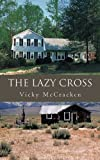 The Lazy Cross, Vicky McCracken, 1450243398