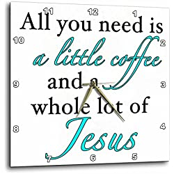 3dRose All You Need Is A Little Coffee An A Whole Lot of Jesus Aqua - Wall Clock, 15 by 15-Inch (dpp_223908_3)