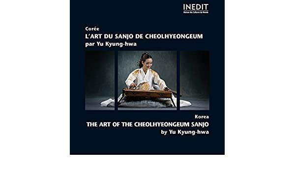 Lart du sanjo de cheolhyeongeum (Corée) de Yu Kyung-Hwa en Amazon Music - Amazon.es