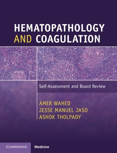 Hematopathology and Coagulation: Self-Assessment and Board Review - http://medicalbooks.filipinodoctors.org